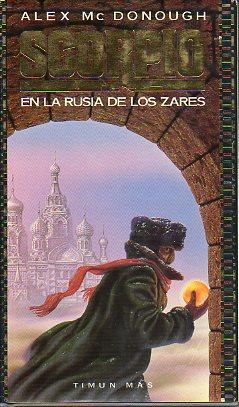 SCORPIO. 3. EN LA RUSIA DE LOS: Mc Donough, Alex.