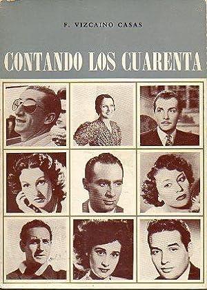 CONTANDO LOS CUARENTA. 1ª edición.: Vizcaíno Casas, Fernando.