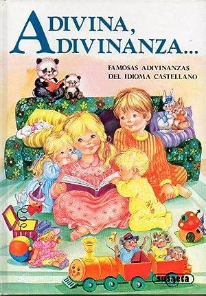 ADIVINA, ADIVINANZA. Famosas adivinanzas del idioma castellano. Ilustrs. de Juan López Ram&...