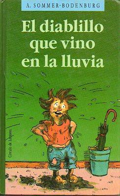 EL DIABLILLO QUE VINO EN LA LLUVIA. Ilustrs. de Amelia Glienke. Trad. Rosa Pilar Blanco.: ...