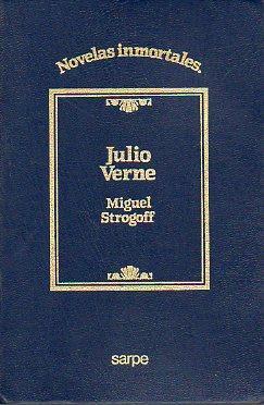 MIGUEL STROGOFF. Trad. Aníbal Froufe.: Verne, Julio.