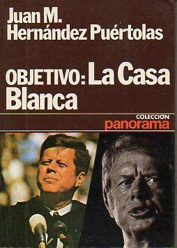 OBJETIVO: LA CASA BLANCA. Pequeña historia de: Hernández Puértolas, Juan