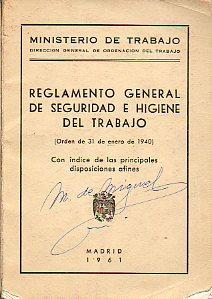 REGLAMENTO GENERAL DE SEGURIDAD E HIGIENE EN: Ministerio de Trabajo.