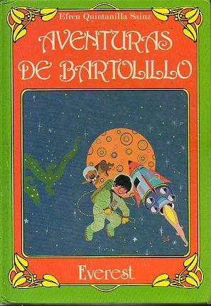 AVENTURAS DE BARTOLILLO. 3ª ed.: Quintanilla Sainz, Efrén.