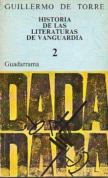 HISTORIA DE LAS LITERATURAS DE VANGUARDIA. Vol.: De Torre, Guillermo.