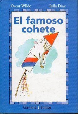 EL FAMOSO COHETE. Ilustraciones de Julia Díaz. 3ª ed. Trad. Ursula R. Hesles.: Wilde, ...