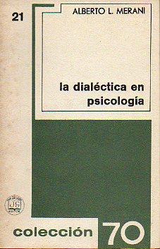 LA DIALÉCTICA EN PSICOLOGÍA. INTELIGENCIA Y VIDA.: Merani, Alberto L.