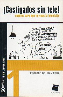 CASTIGADOS SIN TELE! CUENTOS PARA QUE NO VEAS LA TELEVISIÓN. 1. Cuentos de Andreu ...