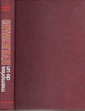 MEMORIAS DE UN REVOLUCIONARIO. 2ª ed.: Max, Jack.
