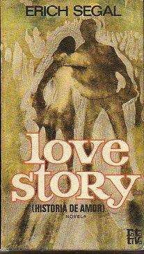 LOVE STORY (HISTORIA DE AMOR). Trad. Ramón Hernández.: Segal, Erich.