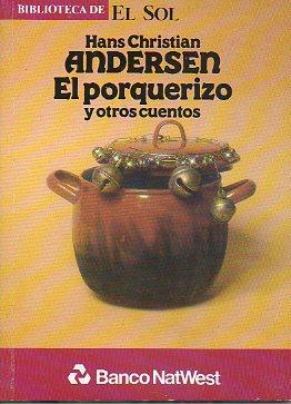 EL PORQUERIZO Y OTROS CUENTOS. Trad. Alberto: Andersen, Hans Christian.