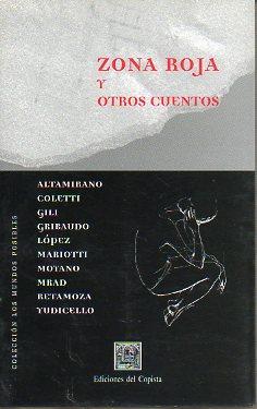 ZONA ROJA Y OTROS CUENTOS.: V.V. A.A. (Altamirano, Coletti, Moyano, Mariotti, Retamoza.)
