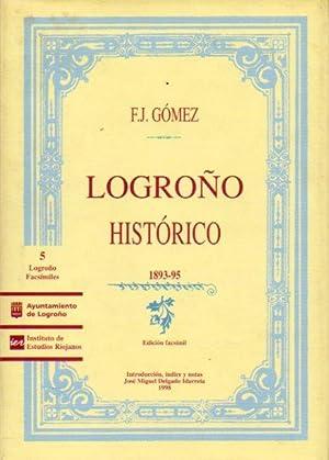LOGROÑO HISTÓRICO. 1893-95. Edición facsímil de J. M. Delgado Idarreta....