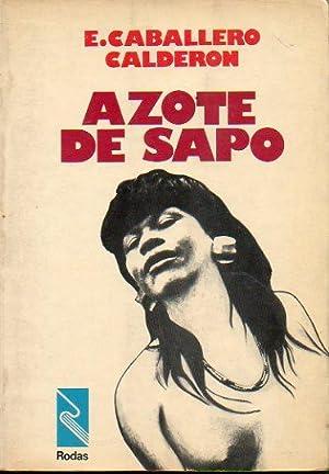 AZOTE DE SAPO. 1ª ed.: Caballero Calderón, Eduardo.