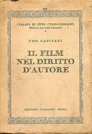 IL FILM NEL DIRITTO DI AUTORE.: Capitani, Ugo.
