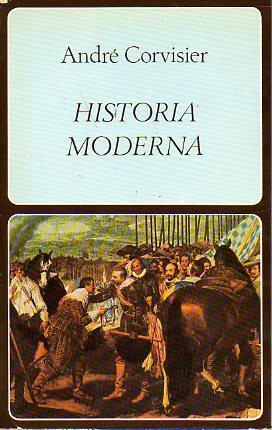 HISTORIA MODERNA. Trad. Fabián Carcía-Prieto.: Corvisier, André.