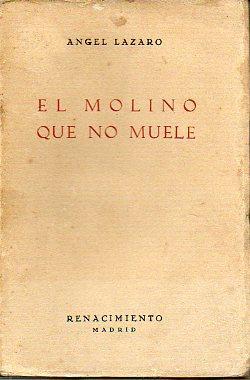 EL MOLINO QUE NO MUELE.: Lázaro, Ángel.
