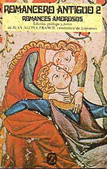 ROMANCERO ANTIGUO. 2. Romances amorosos.: Alcina Franch, Juan