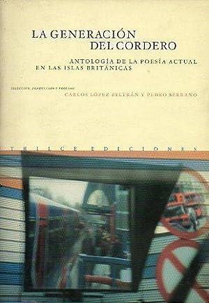 LA GENERACIÓN DEL CORDERO. Antología de poesía actual en las islas brit&aacute...