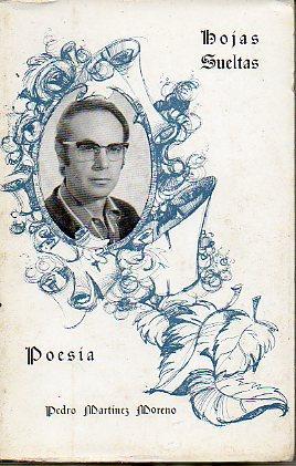 HOJAS SUELTAS. Poesía.: Martínez Moreno, Pedro.