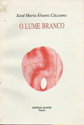 O LUME BRANCO.: Álvarez Cáccamo, Xosé