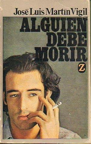 ALGUIEN DEBE MORIR. 3ª ed.: Martín-Vigil, José Luis.