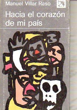 HACIA EL CORAZÓN DE MI PAÍS.: Villar Raso, Manuel.