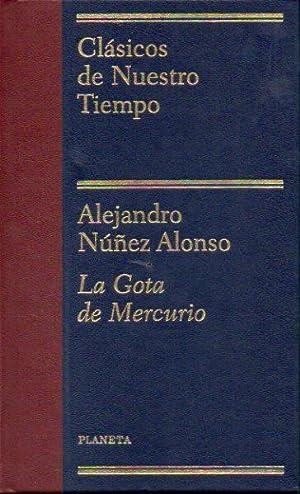 LA GOTA DE MERCURIO.: Núñez Alonso, Alejandro.