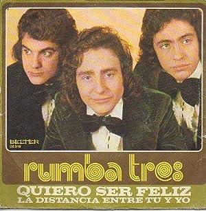 Discos-Singles. QUIERO SER FELIZ / LA DISTANCIA: Rumba Tres.