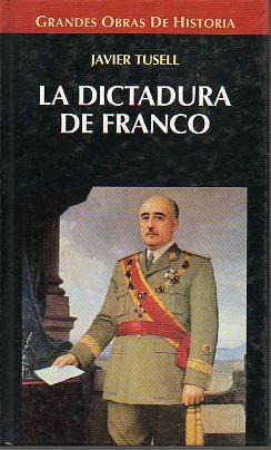LA DICTADURA DE FRANCO.: Tusell, Javier.