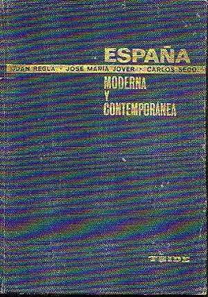 ESPAÑA MODERNA Y CONTEMPORÁNEA. Apéndice documental de: Reglá, Juan /