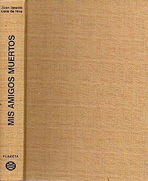 MIS AMIGOS MUERTOS. 5ª edición.: Luca de Tena,