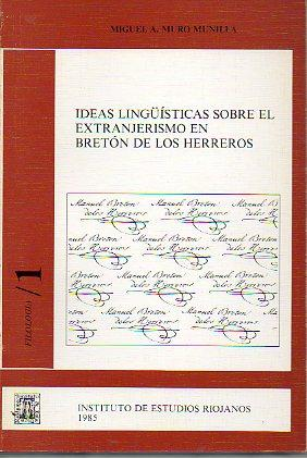 IDEAS LINGÜÍSTICAS SOBRE EL EXTRANJERISMO EN BRETÓN DE LOS HERREROS.: Muro Munilla, Miguel Ángel.