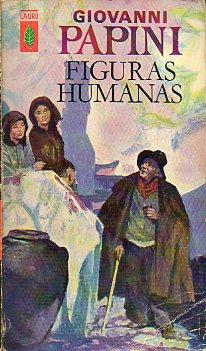 FIGURAS HUMANAS. Trad. José Miguel Velloso.: Papini, Giovanni.