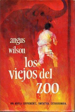 LOS VIEJOS DEL ZOO. 1ª ed. española.: Wilson, Angus.
