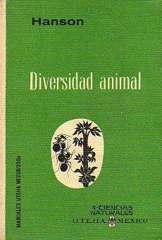 DIVERSIDAD ANIMAL. 1ª edic. esp. Trad. irina L. de Coll.: Hanson, Earl D.