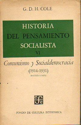 HISTORIA DEL PENSAMIENTO SOCIALISTA. VI. Comunismo y: Cole, G. D.