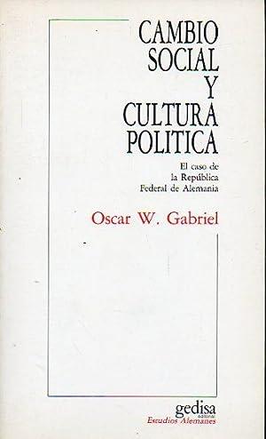 CAMBIO SOCIAL Y CULTURA POLÍTICA. El caso de la República Federal de Alemania. Trad. ...