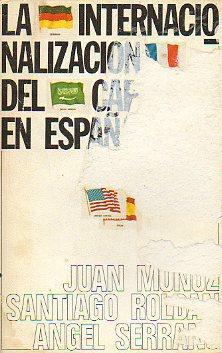 LA INTERNACIONALIZACIÓN DEL CAPITAL EN ESPAÑA. 1959-1977.: Muñoz, Juan /