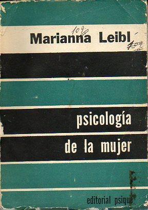 PSICOLOGÍA DE LA MUJER. Trad. José Clementí.: Leibl, Marianna.