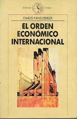 EL ORDEN ECONÓMICO INTERNACIONAL. Trad. n/c.: Kindleberger, Charles P.