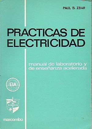 PRACTICAS DE ELECTRICIDAD. Manual de laboratorio y enseñanza acelerada. Trad. L.Ibañ...