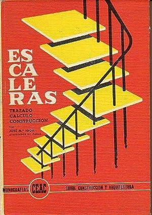 ESCALERAS. Trazado, cálculo y construcción.: Igoa, José Mª.