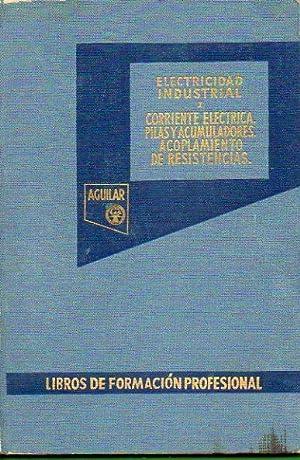 ELECTRICIDAD INDUSTRIAL. I. Corriente eléctrica. Ley de: Perrin, M.