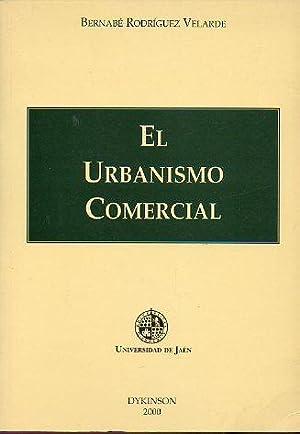 EL URBANISMO COMERCIAL. Prólogo de Antonio Jiménez Blanco.: Rodríguez Velarde, ...