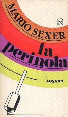 LA PERINOLA. 1ª ed.: Sexer, Mario.