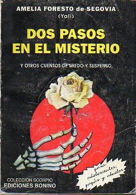 DOS PASOS EN EL MISTERIO Y OTROS CUENTOS DE MIEDO Y SUSPENSO.: Foresto de Segovia, Amelia (Yalí).