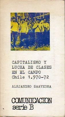 CAPITALISMO Y LUCHA DE CLASES EN EL: Saavedra, Alejandro.