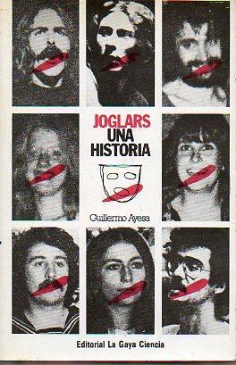 JOGLARS. UNA HISTORIA. 1ª edición.: Ayesa, Guillermo.