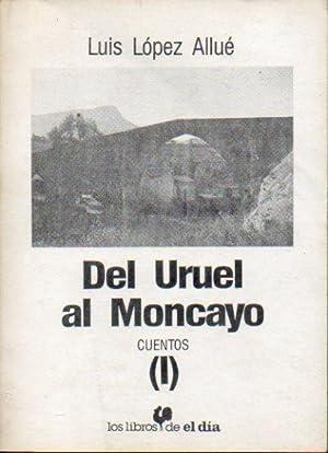 DEL URUEL AL MONCAYO. Cuentos. 2 vols.: López Allué, Luis.